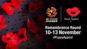 Round  6 of the Hyundai A-League will be 'Remembrance Round' to support Poppy Appeal.