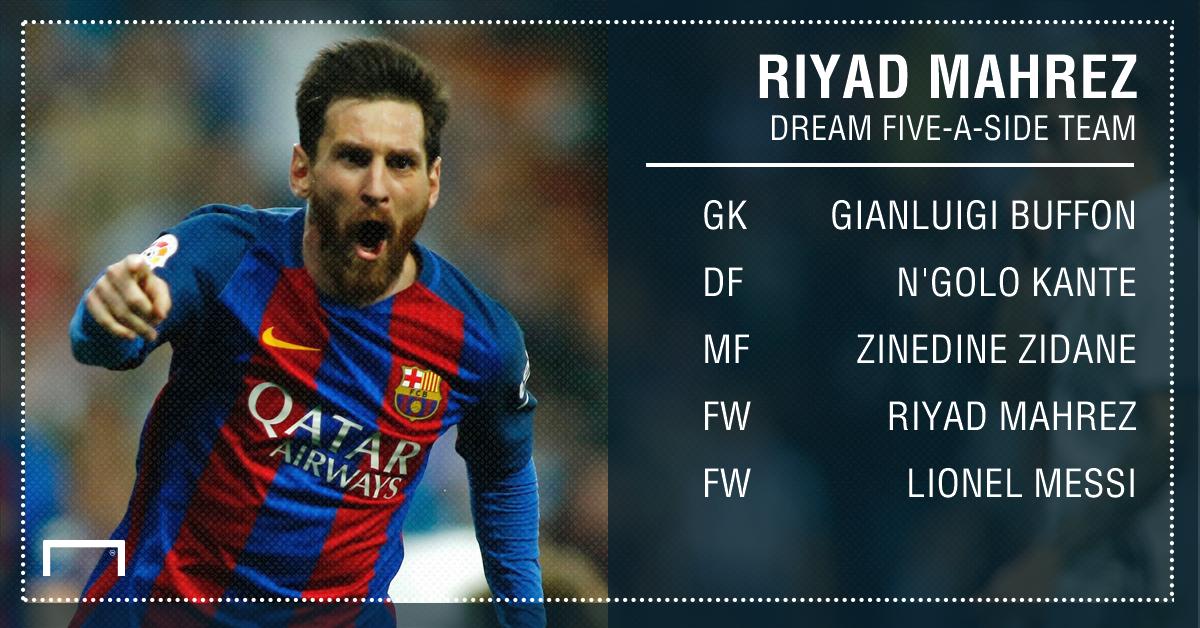 Riyad Mahrez dream five a side