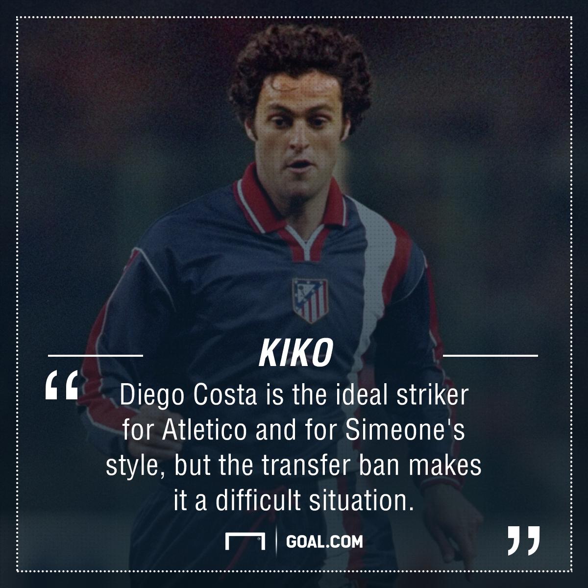 Kiko Diego Costa quote