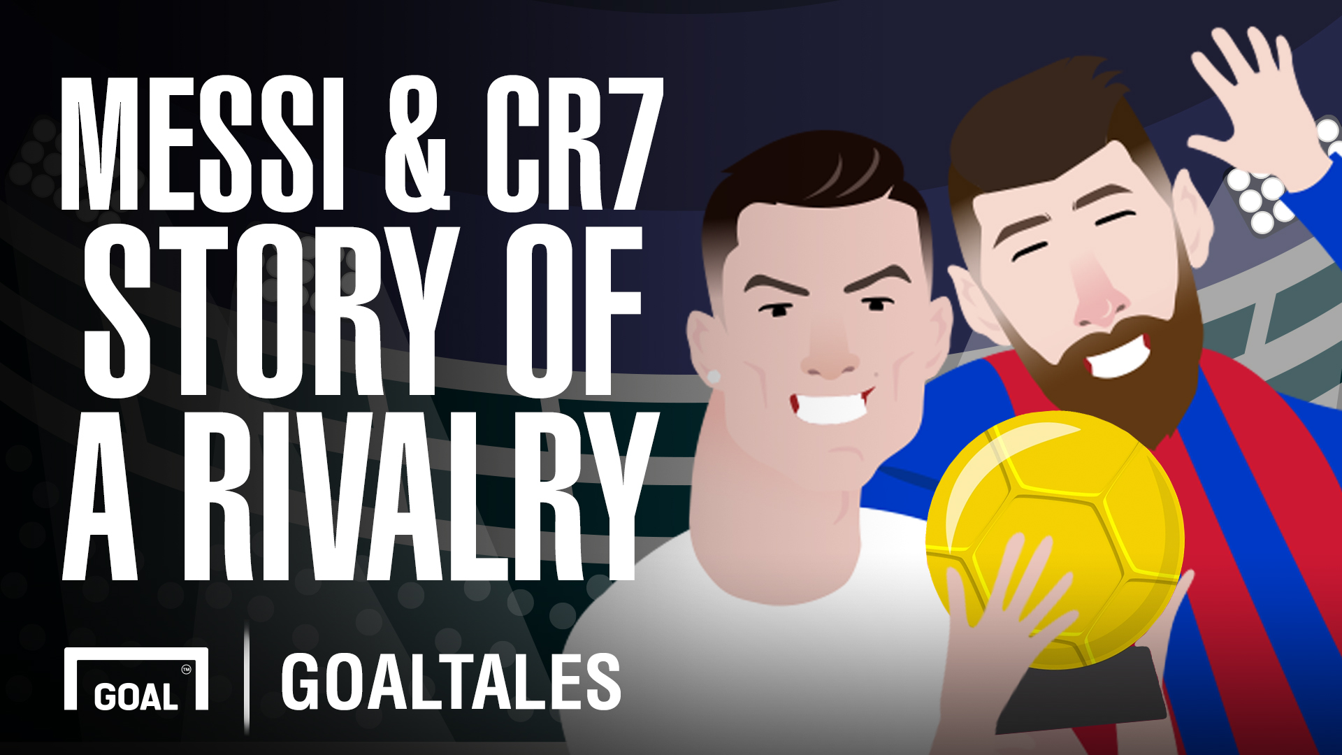 Video: Messi and Ronaldo - football's greatest rivalry
