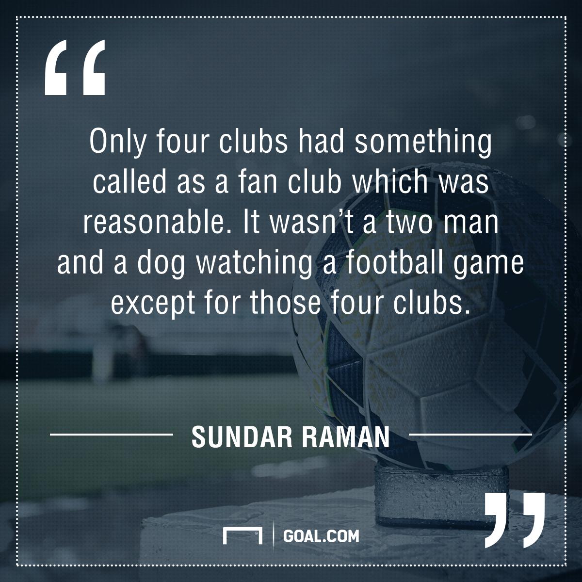 Sundar Raman on fan base