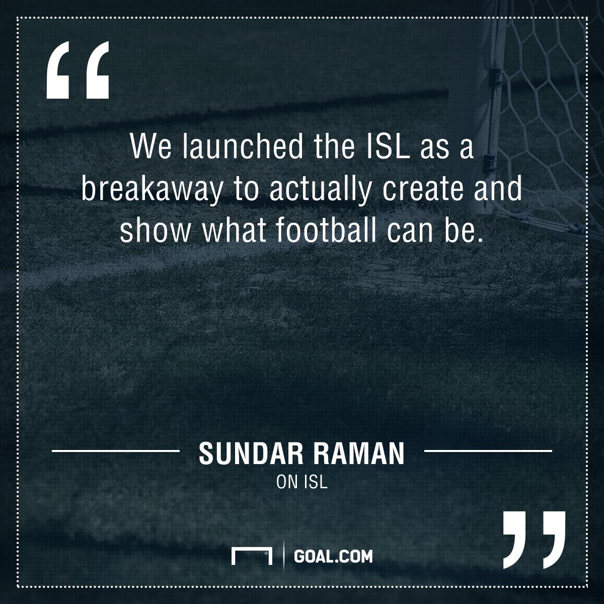 Sundar Raman on ISL
