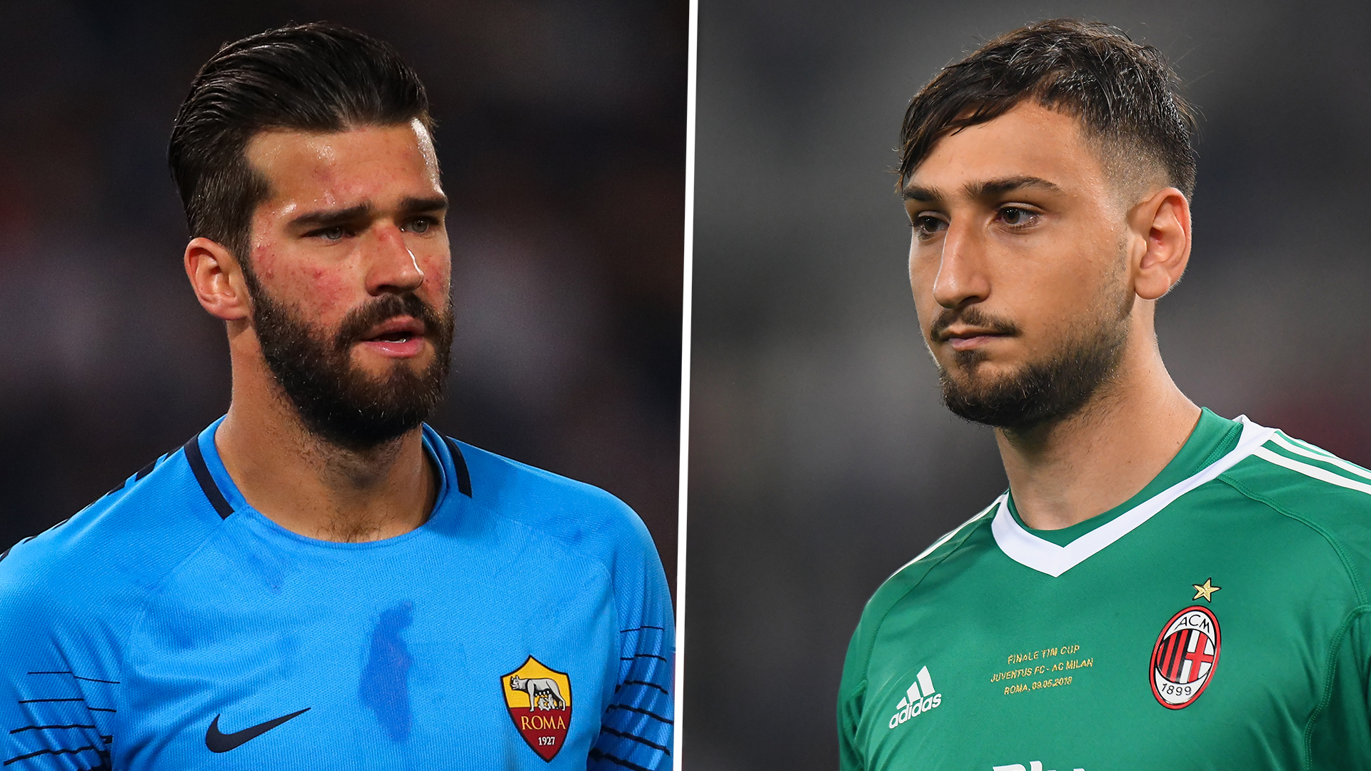 Alisson Becker Gianluigi Donnarumma
