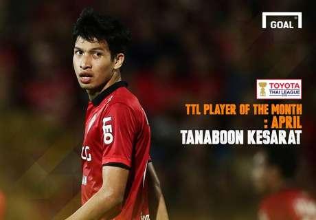Goal TTL Player of the Month : ธนบูรณ์ เกษารัตน์ (เมษายน)