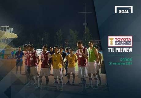 TTL PREVIEW : นัดที่ 25 (วันอาทิตย์ ที่ 31 กรกฎาคม 2559)