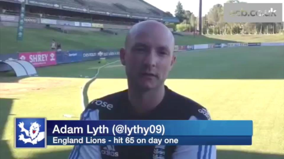 Adam Lyth reviews day one - England Lions v South Africa A, Second Test