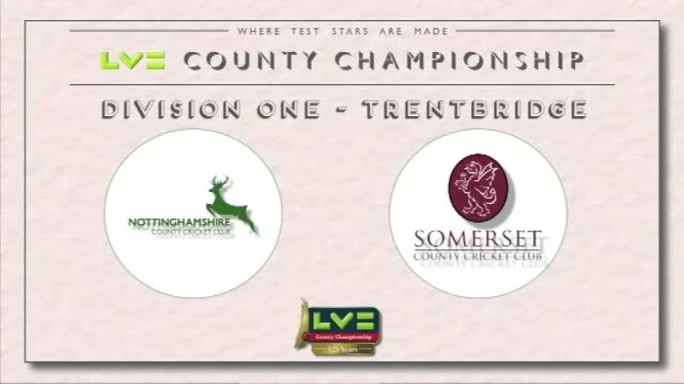 Nottinghamshire v Somerset - Day 1