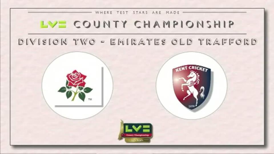 Lancashire v Kent - Day 1