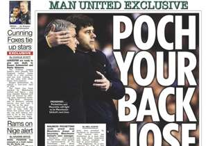 <strong>THE SUN | UK | POCH YOUR BACK JOSE |</strong> Spurs boss a serious rival for LVG's job
