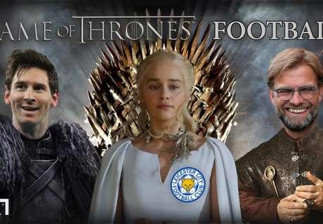 Si el fútbol fuera Game of Thrones