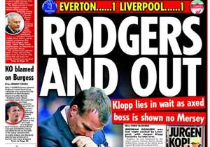 <strong>DAILY STAR | England | RODGERS AND OUT |</strong> Klopp lies in wait as axed boss is shown no Mersey <br />PLUS: <strong>I will quit says Jose | Dyche for Dick</strong>