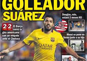 <strong>SPORT | SPAIN | GOALSCORER SUAREZ | </strong>Uruguayan striker is the leader in pre-season<br /><br />PLUS:<strong>Douglas, injured, two months out | Messi gets fit with his son</strong>