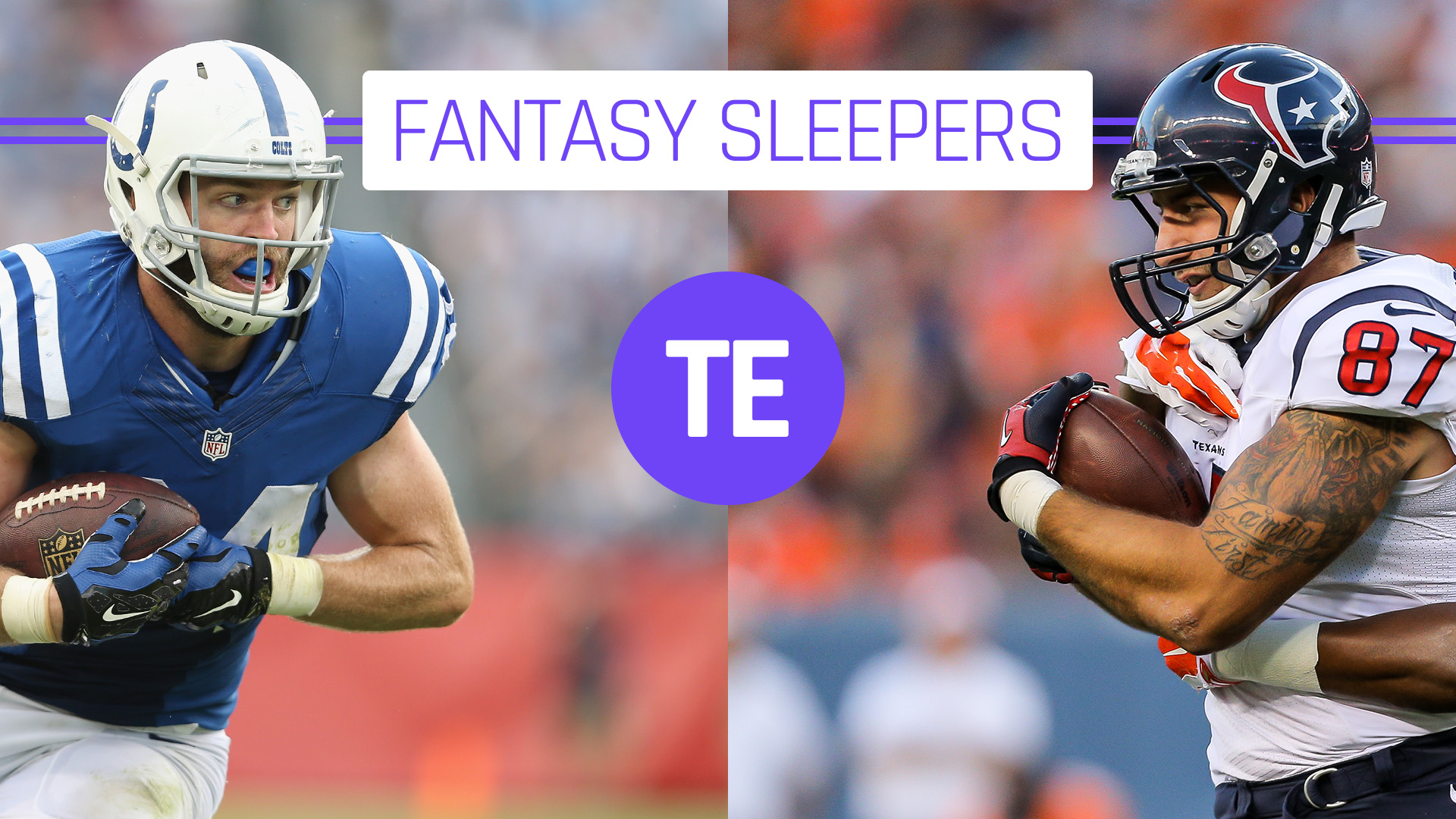 2017 Fantasy Football Sleepers Tight Ends 15 Minute News