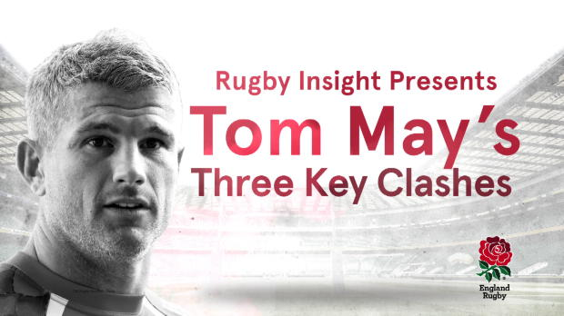 Aviva Premiership - IBM Rugby Insight - Tom May?s Three Key Clashes v South Africa