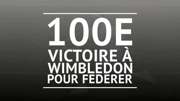 : Wimbledon - 100e victoire pour Federer !
