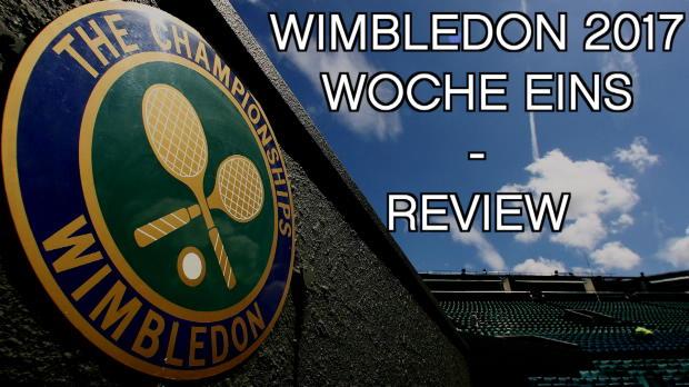 Wimbledon: Rückblick auf die erste Woche