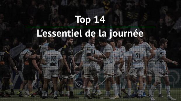 Top 14 - 17e j. : L'essentiel de la journée