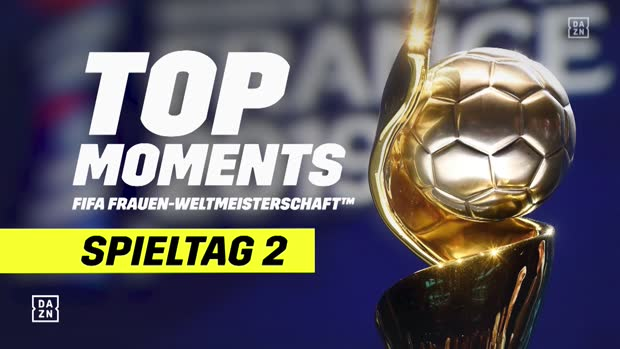Frauen-WM: Top-Moments Spieltag 2
