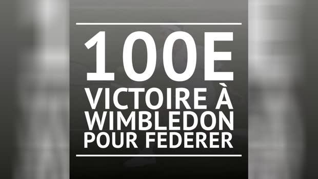 : ATP - Wimbledon - 100e victoire pour Federer !