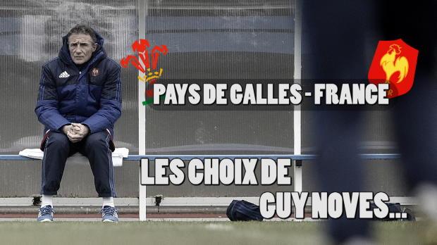 XV de France - Camara, Burban, Machenaud - Novès explique ses choix