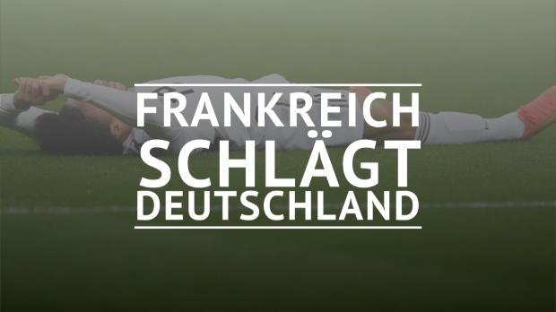 Fast Match Report: Frankreich - Deutschland