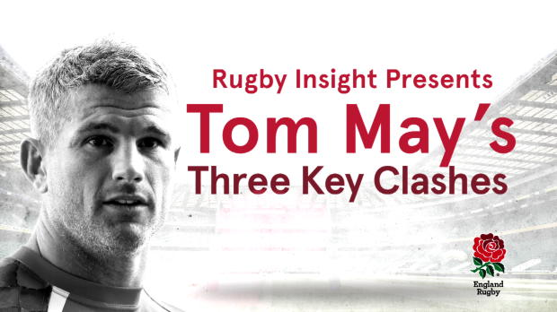 IBM Rugby Insight - Tom May's Three Key Clashes
