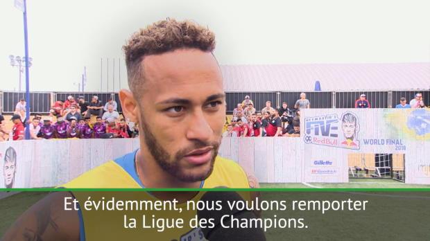 PSG - Neymar - 'Remporter la Ligue des Champions'