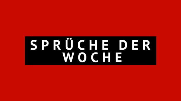 """Sprüche der Woche: """"Jetzt-Erst-Recht-Reaktion"""""""