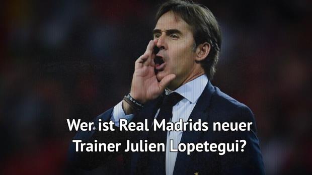 Das ist Reals neuer Trainer Julen Lopetegui