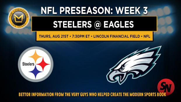 Steelers @ Eagles Preseason Week 3