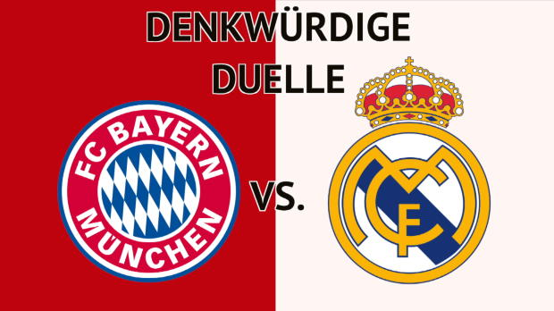 FC Bayern vs. Real Madrid: Historische Duelle