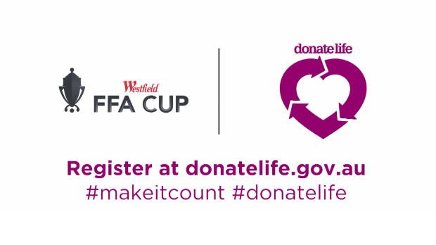 The Westfield FFA Cup has joined forces with the Organ and Tissue Authority