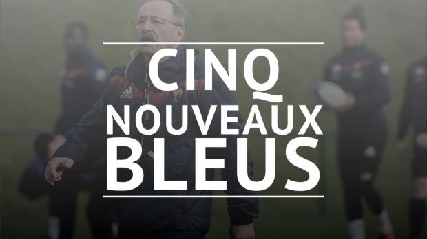 XV de France - Cinq nouveaux Bleus