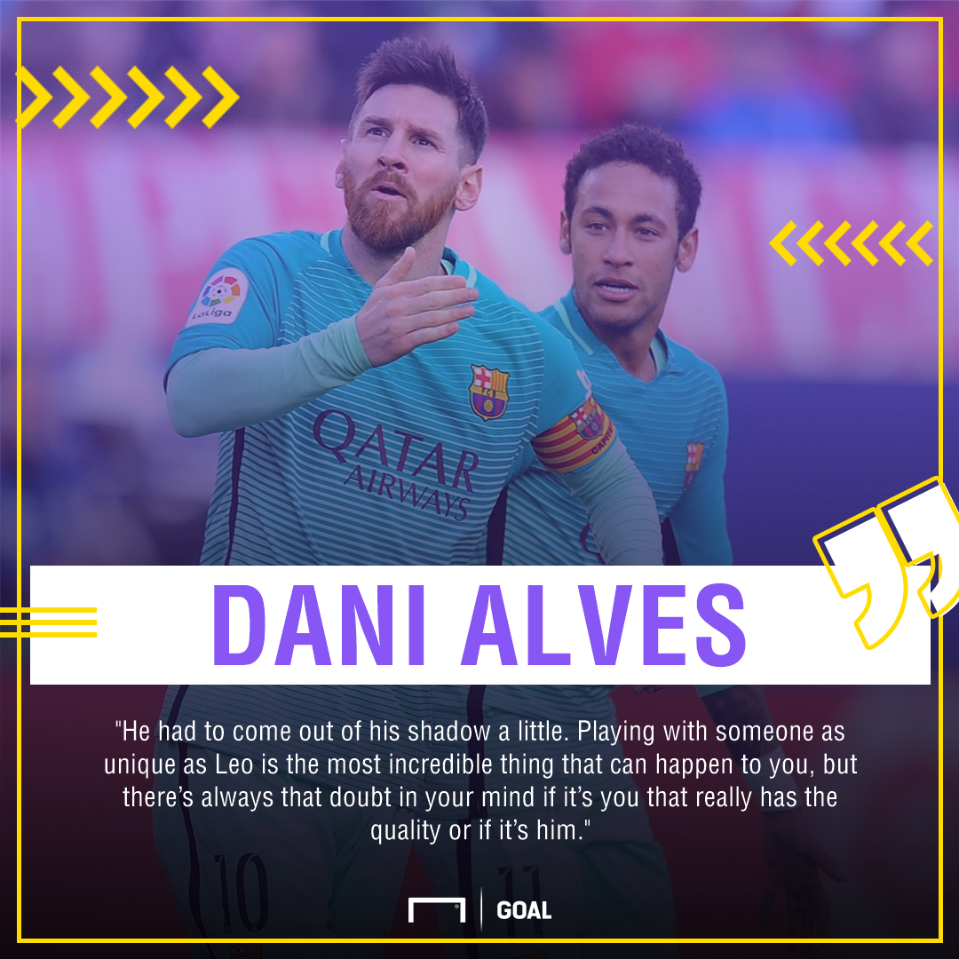 Neymar out of Lionel Messi's shadow Dani Alves