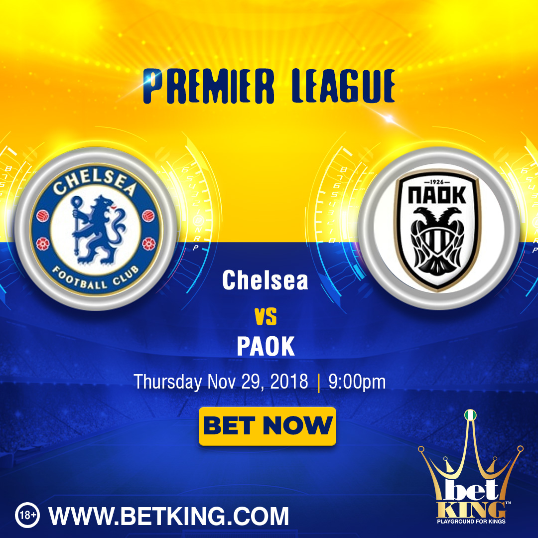 Ajax Vs Paok: BetKing Preview: Chelsea V PAOK: Profitable Offer For Both