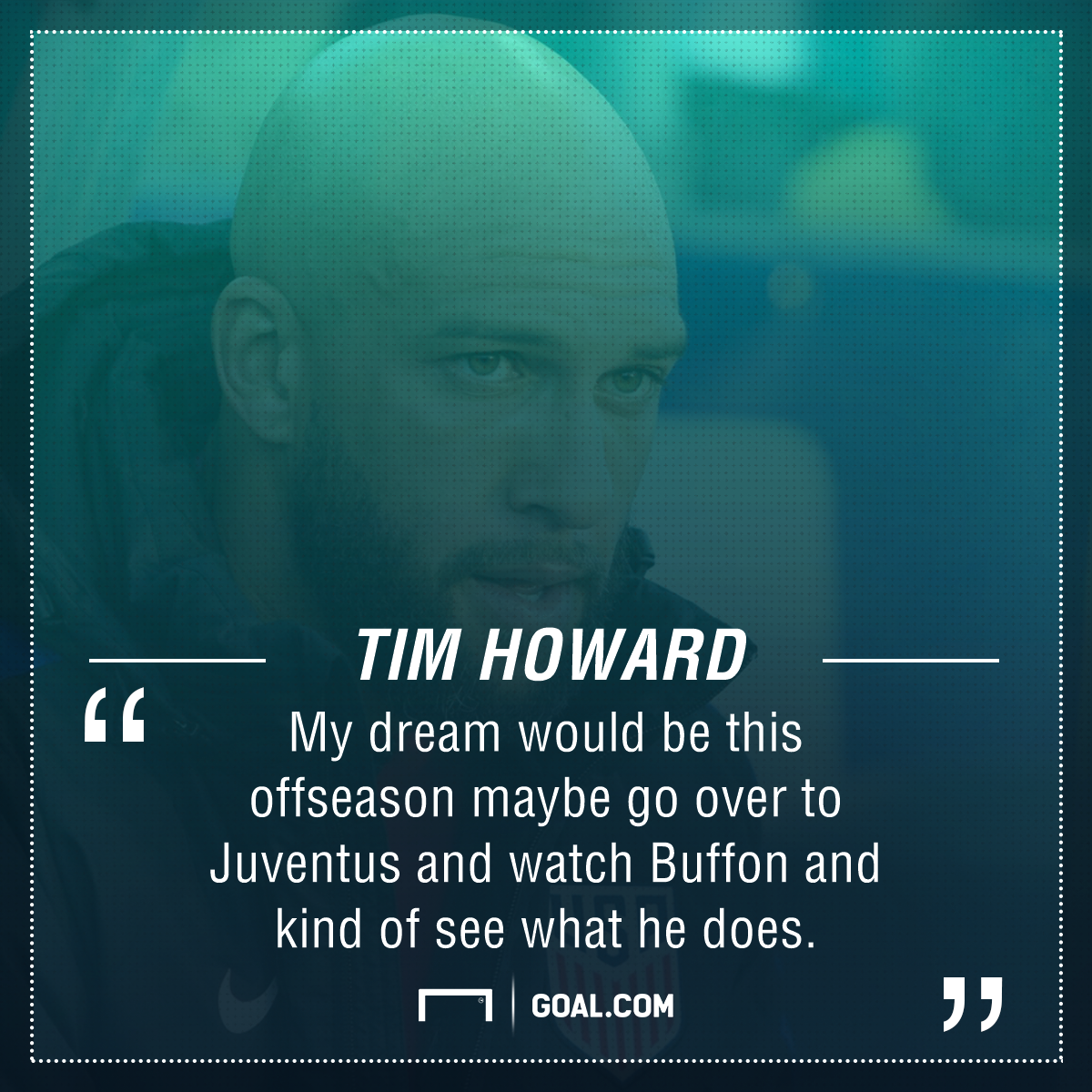 GFX Tim Howard Quote PS 07262017