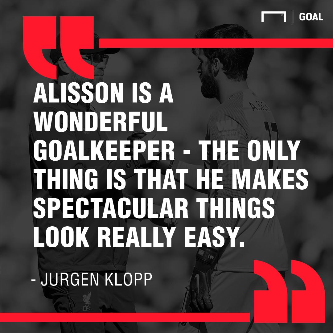 Jurgen Klopp on Alisson Becker 2019