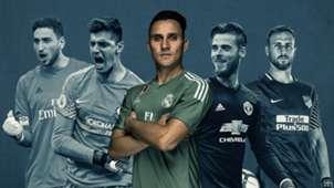 GFX Info the Real Madrid agenda includes Keylor Navas, De Gea, Courtois, Donnarumma and Oblak
