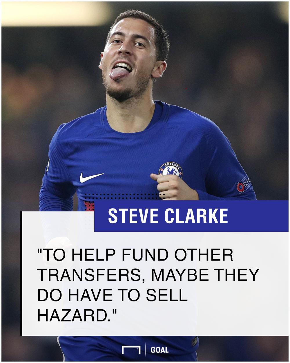 Eden Hazard Chelsea sell to buy Steve Clarke