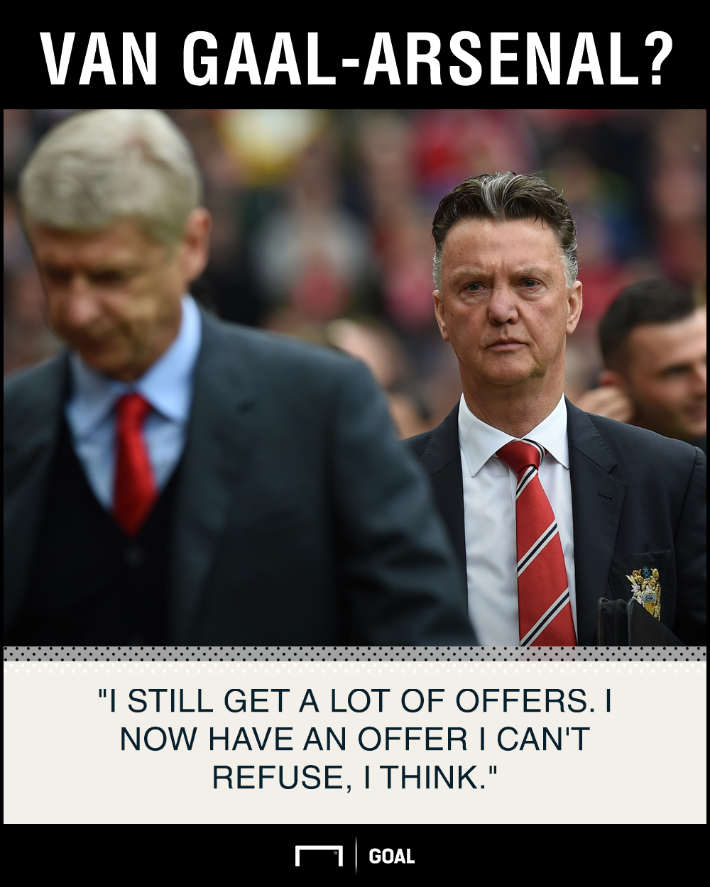 Louis van Gaal offer I can't refuse