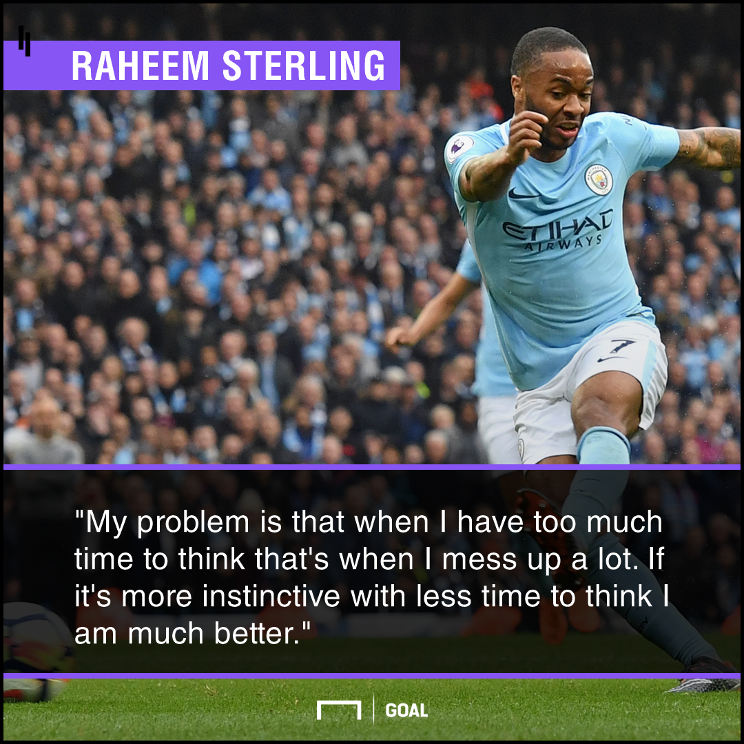 Raheem Sterling thinking makes me mess up