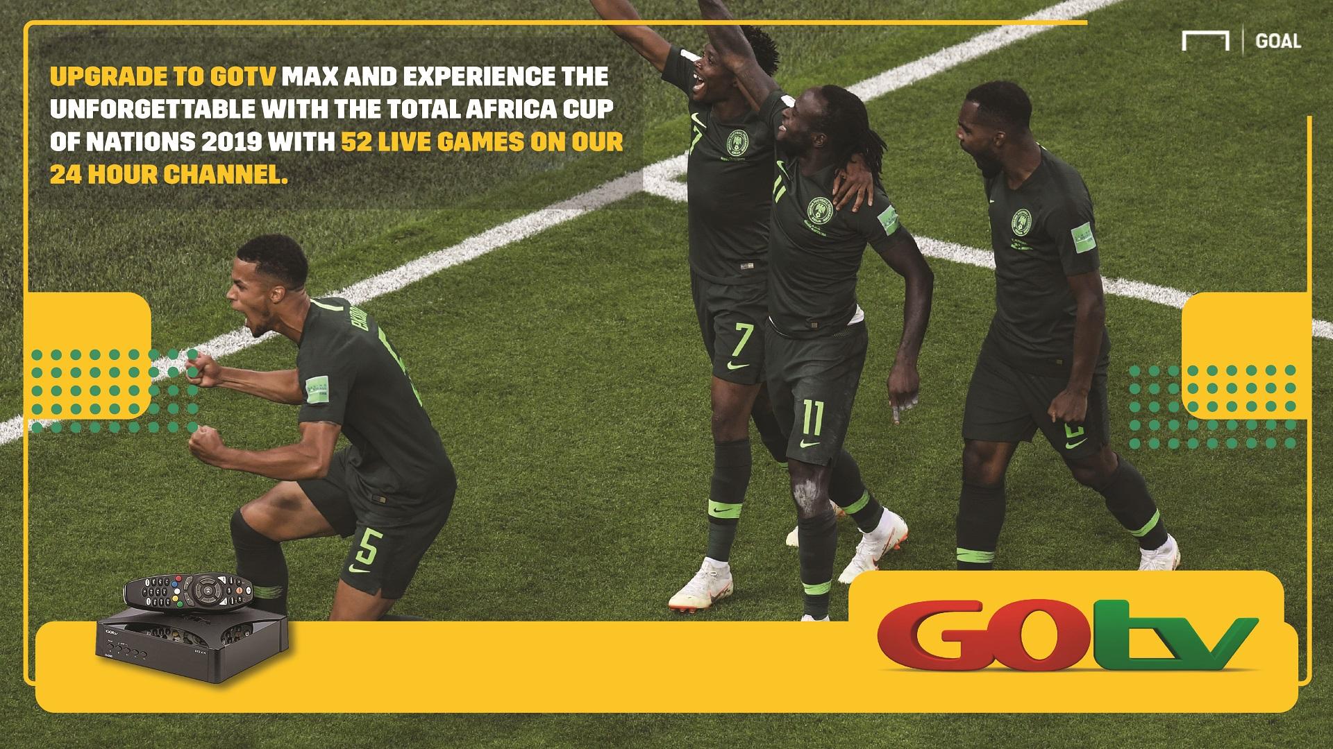 GOtv Preview: Nigeria begin Afcon campaign against debutant