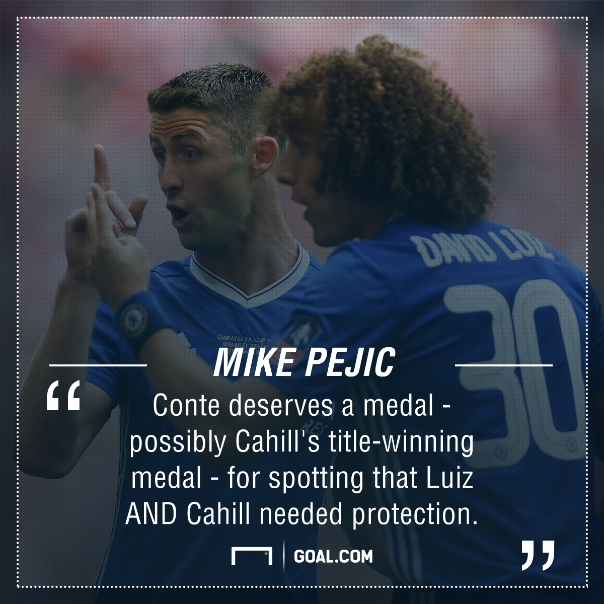 Gary Cahill David Luiz Mike Pejic