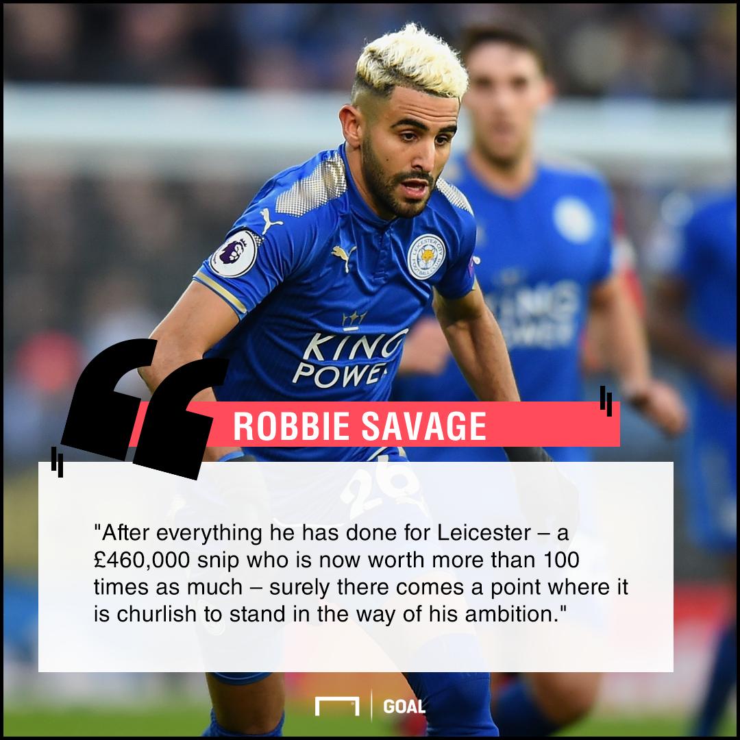 Riyad Mahrez blocked move wrong Robbie Savage
