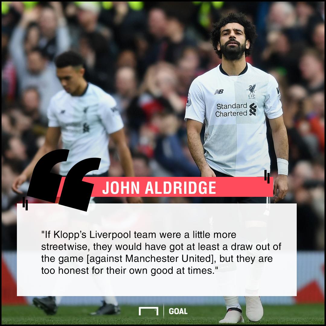 Liverpool too honest not streetwise John Aldridge
