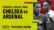 Chelsea vs Arsenal UEL final preview show