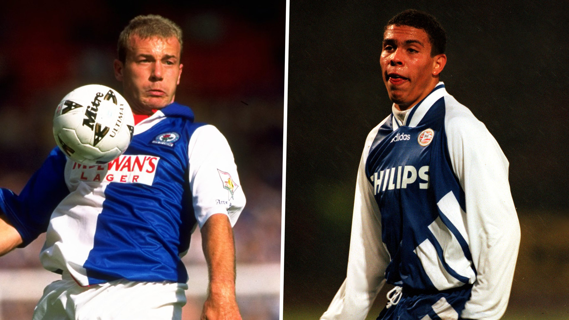 Alan Shearer Ronaldo Blackburn PSV