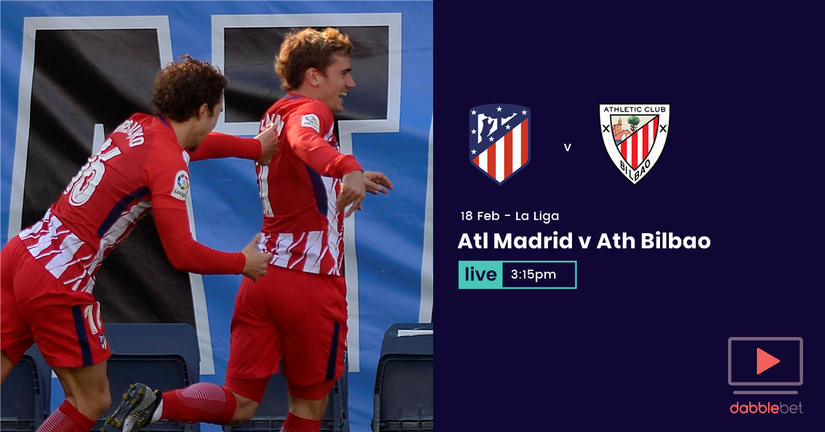 GFX Atletico Madrid v Athletic Bilbao watch and bet live