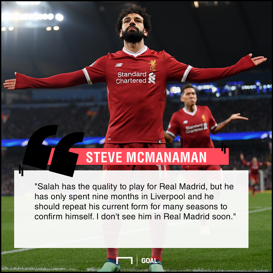 Mohamed Salah Liverpool stay not Real Madrid Steve McManaman