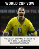 Zlatan Ibrahimovic World Cup FIFA can't stop me